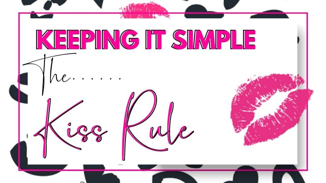 Keeping It Simple The KISS Rule